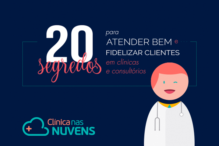 Infográfico 20 segredos para atender bem e fidelizar pacientes em clínicas e consultórios